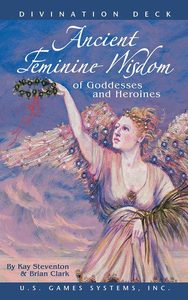 Ancient Feminine Wisdom of Goddesses and Heroines